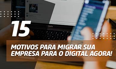 15-motivos-para-voce-migrar-sua-empresa-para-o-mercado-digital-agora