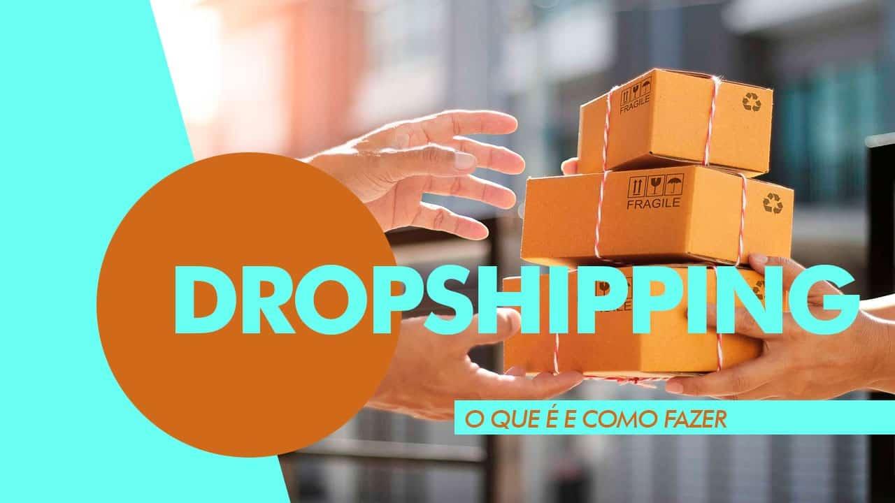 Dropshipping: o que é e como fazer